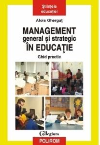 Management general si strategic in educatie. Ghid practic