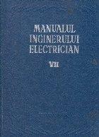 Manualul inginerului electrician Volumul VII
