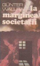 La marginea societatii (Un publicist vest-german deghizat in emigrant turc dezvaluie...)