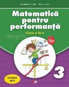 Matematică pentru performanță. Clasa a III-a. Aprobat de MEN prin ordinul 3022/08.01.2018