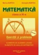 Matematica - Clasa a XI-a M1 : Exercitii si probleme. Elemente de algebra liniara. Elemente de analiza matematica