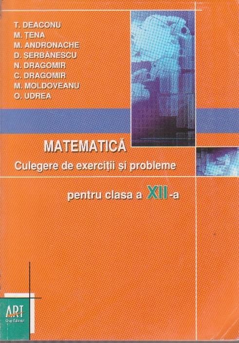 Matematica - Culegere de exercitii si probleme pentru clasa a XII-a