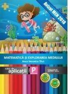Matematica si explorarea mediului. Caiet de aplicatii - Clasa pregatitoare