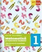 Matematica si explorarea mediului. Caiet de exercitii si probleme. Clasa I, partea I