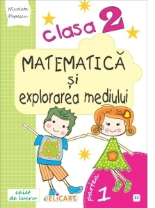 Matematica si explorarea mediului. Clasa a II-a. Partea I (E3). Caiet de lucru