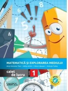Matematica si explorarea mediului, caiet de lucru pentru clasa I