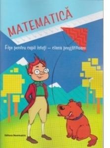 Matematica. Fise pentru copii isteti - clasa pregatitoare