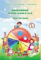 Matematica pentru clasa a III-a - Caiet de lucru