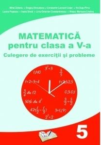 Matematica pentru clasa a V-a. Culegere de exercitii si probleme
