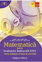 Matematica pentru evaluarea nationala 2021. Teme, probleme si teste de verificare pentru clasa a VIII-a