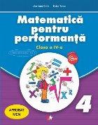 Matematica pentru performanta. Clasa a IV-a