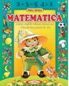 Matematica. Primii pasi in lumea cifrelor