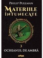 Materiile intunecate III: Ocheanul de ambra