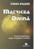 Matricea divina pod leaga timpul