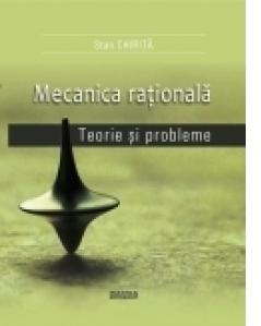 Mecanica rationala. Teorie si probleme