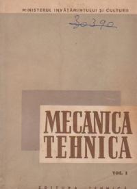 Mecanica tehnica, Volumul I - Mecanica teoretica. Manual pentru scolile tehnice de maistri
