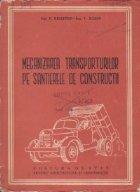 Mecanizarea transporturilor santierele constructii