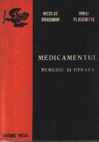 Medicamentul - Remediu si otrava