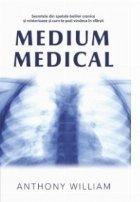 Medium medical. Secretele din spatele bolilor cronice si misterioase si cum te poti vindeca in sfarsit