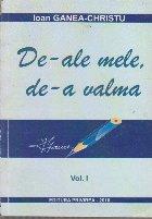 De-ale Mele De-a Valma, Volumul I