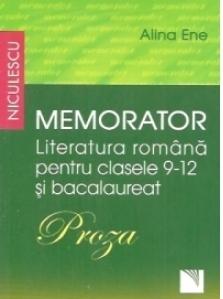 Memorator. Literatura romana pentru clasele 9-12 si bacalaureat. PROZA