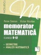 Memorator matematica clasele 9-12. Geometrie. Analiza matematica