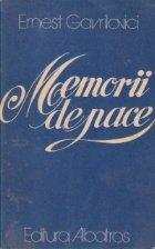 Memorii de pace - romanul unei profesiuni lirice