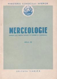 Merceologie - Manual unic pentru scolile de comert si cooperatie, Anul III