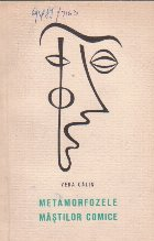 Metamorfozele mastilor comice (Procedee, motive, modalitati)
