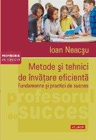 Metode și tehnici de învățare eficientă. Fundamente și practici de succes