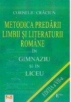 Metodica predarii limbii si literaturii romane in gimnaziu si in liceu. Editia a VII-a