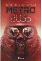 Metro 2035. Volumul 3 din seria de succes Metro
