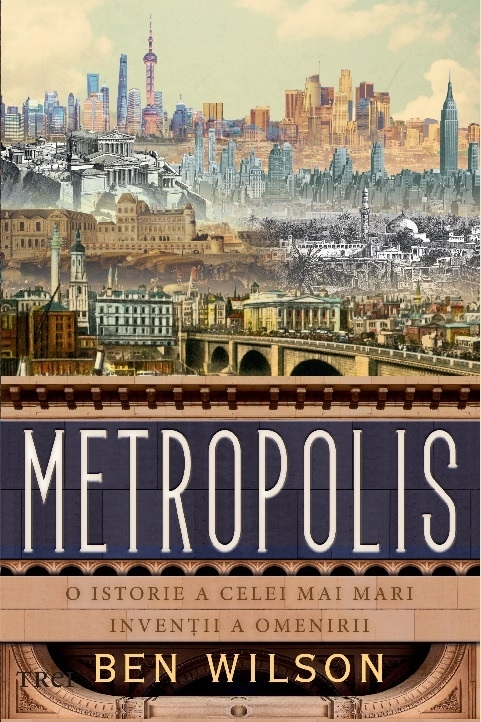 Metropolis. O istorie a celei mai mari inventii a omenirii