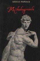 Michelangelo - Vremea. Omul. Opera