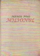 Milionul - Cartea minunatelor calatorii ale lui Marco Polo