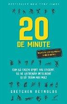20 de minute. Cum să facem sport mai eficient, să ne antrenăm inteligent și să trăim mai mult