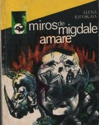 Miros de migdale amare (Din notele unui translator militar)