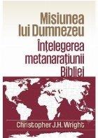 Misiunea lui Dumnezeu: Intelegerea metanaratiunii Bibliei