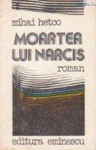 Moartea lui Narcis - roman -