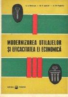 Modernizarea utilajelor si eficacitatea ei economica