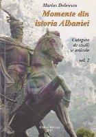 Momente din Istoria Albaniei - Culegere de Studii si Articole, Volumul al II-lea