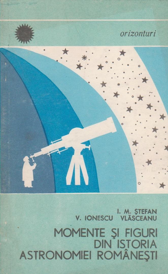Momente si figuri din istoria astronomiei romanescti