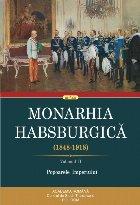Monarhia Habsburgică (1848-1918). Volumul II. Popoarele Imperiului