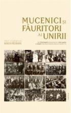 Mucenici si fauritori ai Unirii: preotimea din Transilvania si Banat si Unirea din 1918