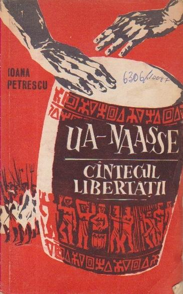 Ua-Naasse - Cintecul Libertatii. Viata lui Toussaint Louverture