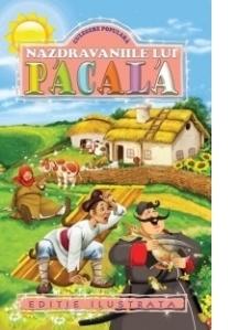 Nazdravaniile lui Pacala. Culegere populara (editie 2016)