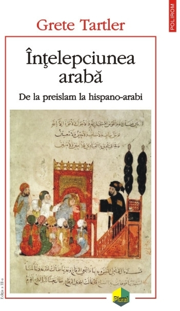 Înțelepciunea arabă. De la preislam la hispano-arabi