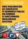 Noile reglementari ale circulatiei pe drumurile publice din Romania si sanctionearea incalcarilor acestora (OUG 195/2002)