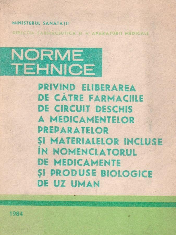 Norme tehnice privind eliberarea de catre farmaciile de circuit deschis a medicamentelor, preparatelor si materialelor incluse in Nomenclatorul de medicamente si produse biologice de uz uman