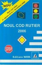 Noul cod rutier 2006 (In vigoare de la 1 decembire 2006)